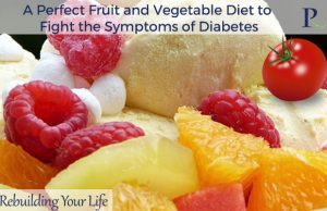 A Perfect Fruit and Vegetable Diet to Fight the Symptoms of Diabetes