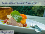 Foods Which Detoxify Your Liver