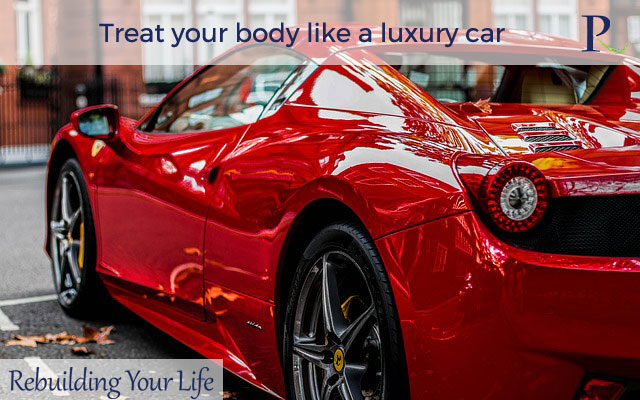 Treat your body like a luxury car