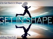 How to Get Back In Shape