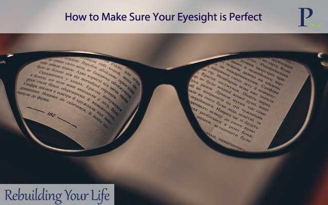 How to Make Sure Your Eyesight is Perfect