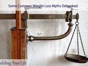 Some Common Weight Loss Myths Debunked