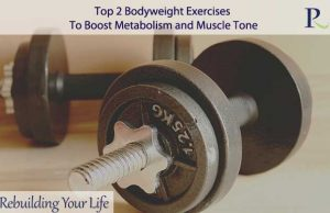 Top 2 Bodyweight Exercises To Boost Metabolism and Muscle Tone