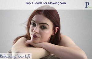 Top 3 Foods For Glowing Skin
