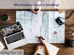 Why should you invest in travelling?