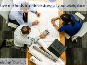 Effective methods to reduce stress at your workplace