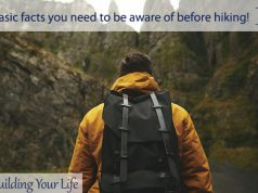 Basic facts you need to be aware of before hiking!