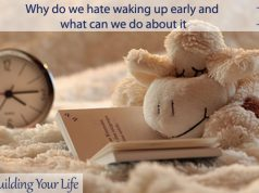 Why do we hate waking up early and what can we do about it