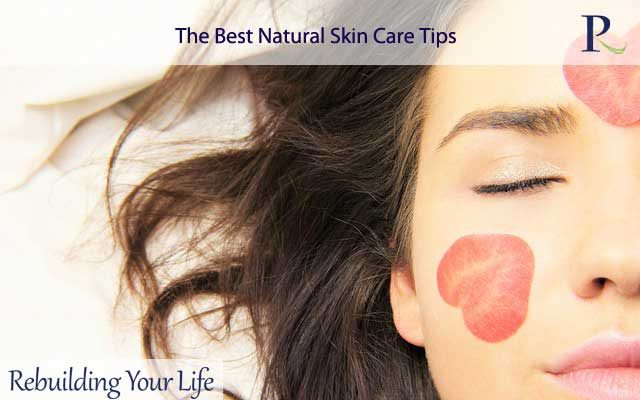 The Best Natural Skin Care Tips